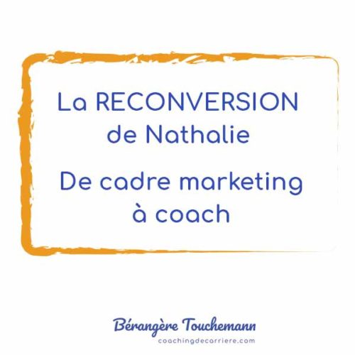 De cadre marketing à coach, la reconversion de Nathalie