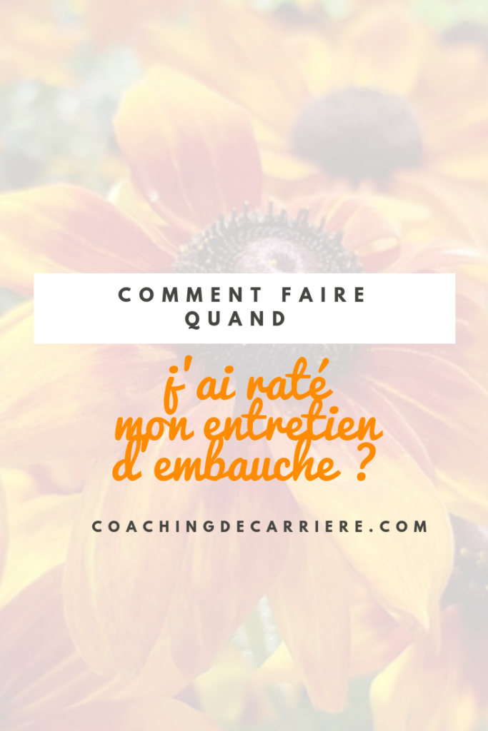 Comment Rattraper Un Entretien D Embauche Rate Coaching De